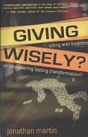 二手書《Giving Wisely?: Killing with Kindness Or Empowering Lasting Transformation?》 R2Y ISBN:9780981651408