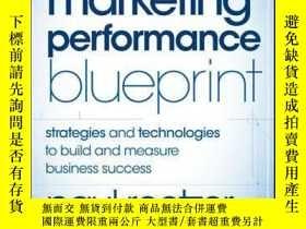 二手書博民逛書店The罕見Marketing Performance Blueprint: Strategies and Tech