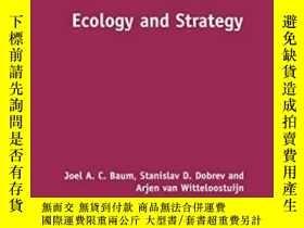 二手書博民逛書店Ecology罕見And Strategy-生態學與戰略Y436638 Joel A. C. Baum; ..
