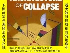 二手書博民逛書店The罕見Architecture Of Collapse: T