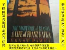 二手書博民逛書店弗兰兹卡夫卡传记罕見The Nightmare of Reason: A Life of Franz Kafka