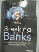 【書寶二手書T1/大學商學_ZIA】Breaking Banks: The Innovators, Rogues, and…
