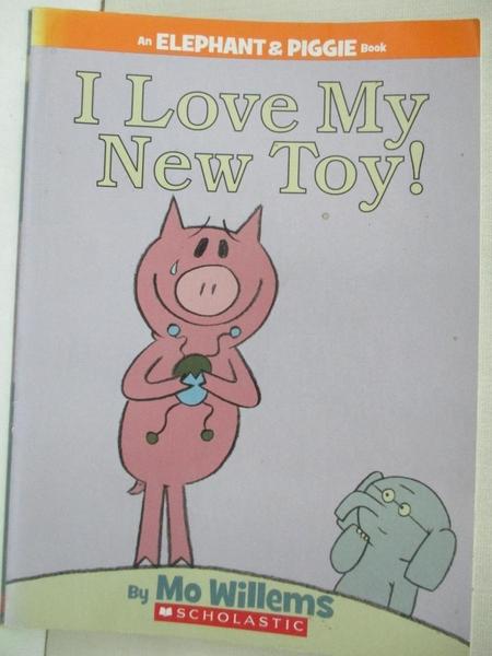 【書寶二手書T7/少年童書_KDO】An Elephant & Piggie Book (I Love My New Toy!)_Mo Willems
