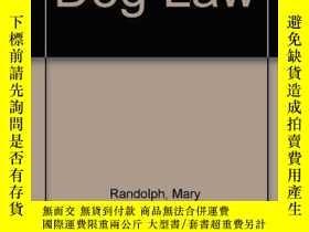 二手書博民逛書店Dog罕見Law: A Legal Guide for Dog Owners and Their Neighbor