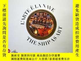 二手書博民逛書店L ARTE罕見È LA NAVE THE SHIP AS AR