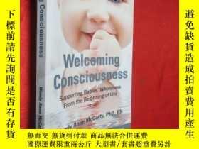 二手書博民逛書店Welcoming罕見Consciousness: Suppor