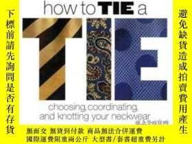 二手書博民逛書店How罕見To Tie A TieY464532 Daniel K. Hall Sterling, 2009