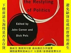 二手書博民逛書店Media罕見And The Restyling Of PoliticsY256260 Corner, Joh