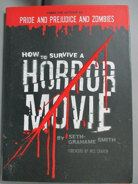 【書寶二手書T9/原文小說_CSN】How to Survive a Horror Movie: All the Skills to Dodge the Kills_Grahame-Smith, Seth