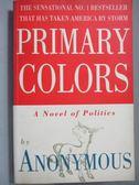 【書寶二手書T4/原文小說_YGY】Primary Colors-A Novel of Politics_Anonymo