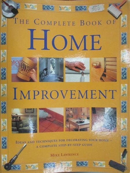 【書寶二手書T5/設計_ZAI】The complete book of home improvement_Mike L