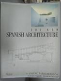 【書寶二手書T8/建築_XGL】The New Spanish Architecture_Anatxu Zabalbea