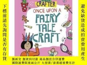 二手書博民逛書店Once罕見Upon a Fairy Tale CraftY34