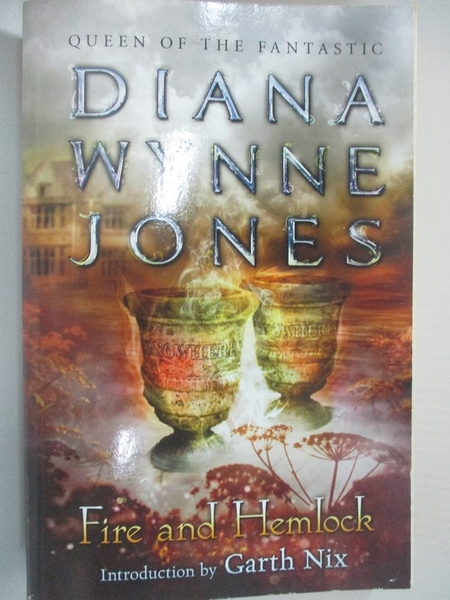 【書寶二手書T3/原文小說_B22】Fire and Hemlock_Jones, Diana Wynne/ Nix, Garth (INT)