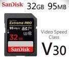 SanDisk Extreme Pro SD SDHC 32GB 95MB/s 32G 新版V30 高速記憶卡 公司貨 終身保固