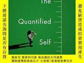 二手書博民逛書店The罕見Quantified SelfY307751 Deborah Lupton Polity, 2016