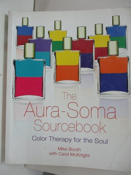 【書寶二手書T2/收藏_DWC】The Aura-Soma Sourcebook: Color Therapy for the Soul_Booth, Mike/ Mcknight, Carol