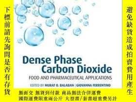 二手書博民逛書店Dense罕見Phase Carbon Dioxide: Food and Pharmaceutical Appl