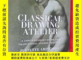 二手書博民逛書店Classical罕見Drawing Atelier: A Co