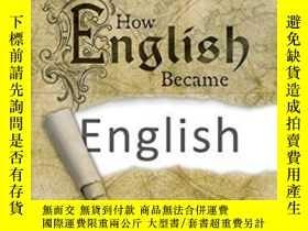 二手書博民逛書店How罕見English Became EnglishY256260 Simon Horobin Oup Ox
