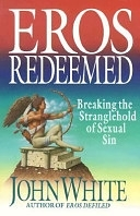 二手書博民逛書店《Eros Redeemed: Breaking the Stranglehold of Sexual Sin》 R2Y ISBN:0830816976