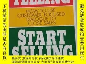 二手書博民逛書店Stop罕見Telling, Start Selling: Ho
