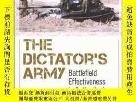 二手書博民逛書店獨裁者的軍隊:威權政體中的戰場效力罕見The Dictator