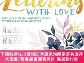 二手書博民逛書店Lettering罕見with Love: The Simple Art of Handwriting with