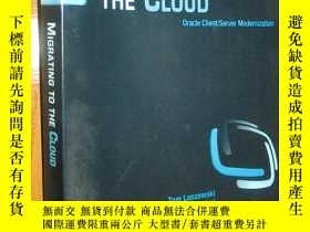二手書博民逛書店Migrating罕見to the Cloud: Oracle Client Server Modernizati