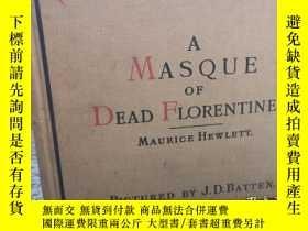 二手書博民逛書店1895年罕見A MASQUE OF DEAD FLORENTINES 精美插圖 含一副老藏書票 BY MAURI