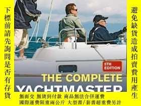 二手書博民逛書店The罕見Complete Yachtmaster: Sailing,Seamanship and Navigat
