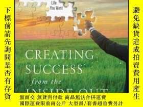二手書博民逛書店Creating罕見Success from the Inside Out: Develop the Focus