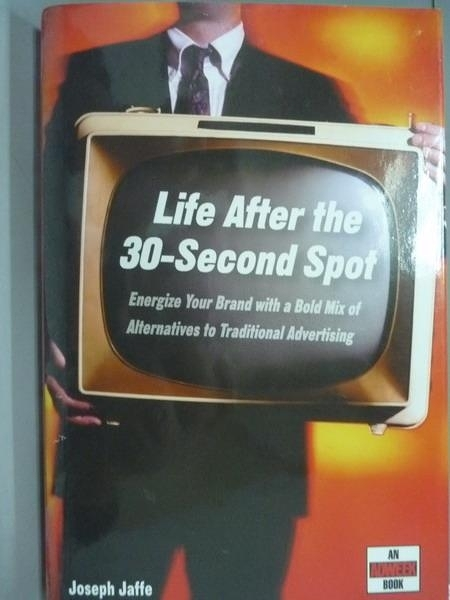 【書寶二手書T8/大學商學_PKF】Life After The 30-Second Spot_Jaffe