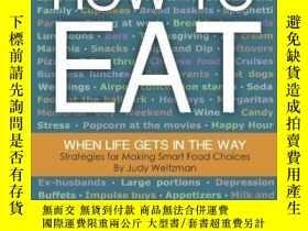二手書博民逛書店How罕見to Eat When Life Gets in the Way-當生活遇到麻煩時怎麽吃Y34646