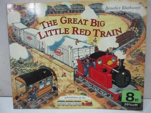 【書寶二手書T3/少年童書_DHP】The Little Red Train: Great Big Train_Benedict Blathwayt