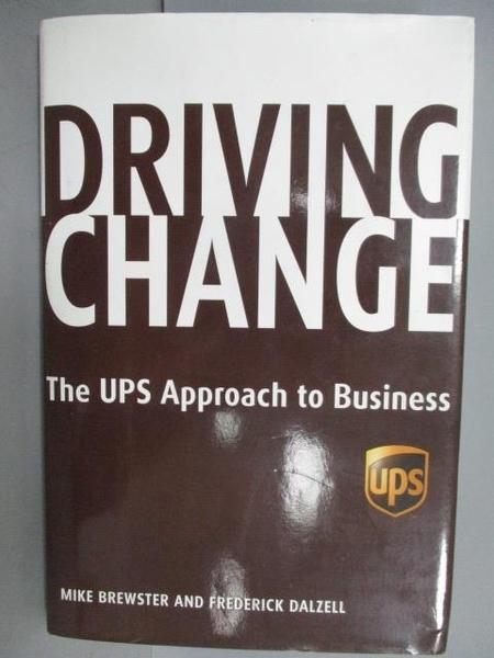 【書寶二手書T9/財經企管_POA】Driving Change_The UPS Approach to Busines