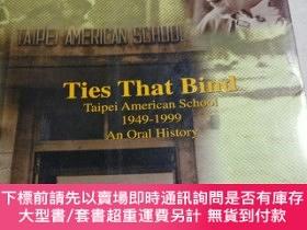 二手書博民逛書店Ties罕見That Bind Taipei American School 1949-1999 An Oral