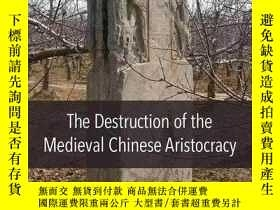二手書博民逛書店【罕見原版 】中世紀中國貴族的毀滅The Destruction
