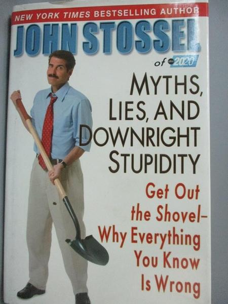 【書寶二手書T3/社會_XFX】Myths, Lies And Downright Stupidity: Get Out