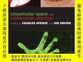 二手書博民逛書店Crossmodal罕見Space And Crossmodal Attention-跨模態空間與跨模態註意Y