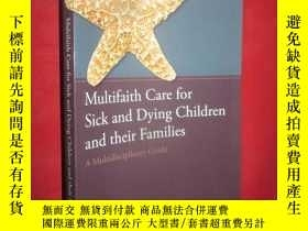 二手書博民逛書店Multifaith罕見Care for Sick and Dy
