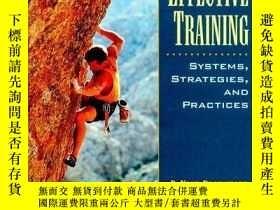 二手書博民逛書店Effective罕見Training: Systems Strategies And Practices-有效培