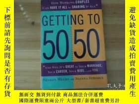 二手書博民逛書店英文原版罕見Getting to 50 50【精裝】Y20621