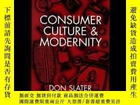 二手書博民逛書店Consumer罕見Culture And ModernityY307751 Don Slater Polit