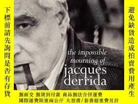 二手書博民逛書店The罕見Impossible Mourning Of Jacques DerridaY256260 Sean