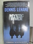 【書寶二手書T3/原文小說_C7A】Mystic River_Dennis Lehane