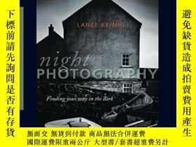 二手書博民逛書店Night罕見PhotographyY364682 Lance Keimig Focal Press 出版2