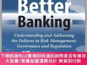 二手書博民逛書店預訂Better罕見Banking - Understanding And Addressing The Fail
