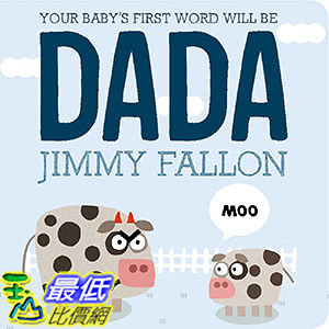 [ 美國直購 2016 暢銷書] Your Baby s First Word Will Be DADA