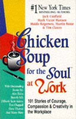 (二手原文書)Chicken Soup for the Soul at Work: 101 Stories of Courage, Compassion and Creativity in the Workplace